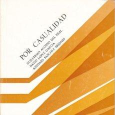 Libros de segunda mano: GUILLERMO ALONSO DEL REAL, DAVID LÓPEZ GARCÍA, ANTONIO SÁNCHEZ BRIONES. POR CASUALIDAD. TETUÁN 1985 . Lote 168959896