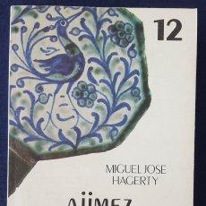 Libros de segunda mano: AJIMEZ. ANTOLOGÍA DE LA LÍRICA ANDALUSÍ. MIGUEL ANGEL HAGERTY. Lote 169010432