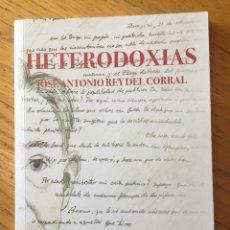 Libros de segunda mano: HETERODOXIAS JOSE ANTONIO REY DEL CORRAL ILUSTRACIONES TOMAS ROURES SAURA. Lote 169078648