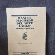 Libros de segunda mano: DEL ARTE LARGO DE MANUEL MACHADO ANTOLOGÍA POÉTICA. Lote 169217612