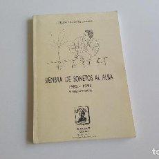 Libros de segunda mano: SIEMBRA DE SONETOS AL ALBA. Lote 169223048