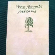 Libros de segunda mano: VICENTE ALEIXANDRE - ANTOLOGIA TOTAL - SEIX BARRAL REIMPRESION 1978. Lote 169234032