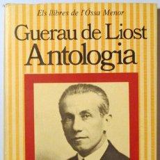 Libros de segunda mano: GUERAU DE LIOST (JAUME BOFILL I MATES) - ANTOLOGIA - BARCELONA 1980. Lote 169271728