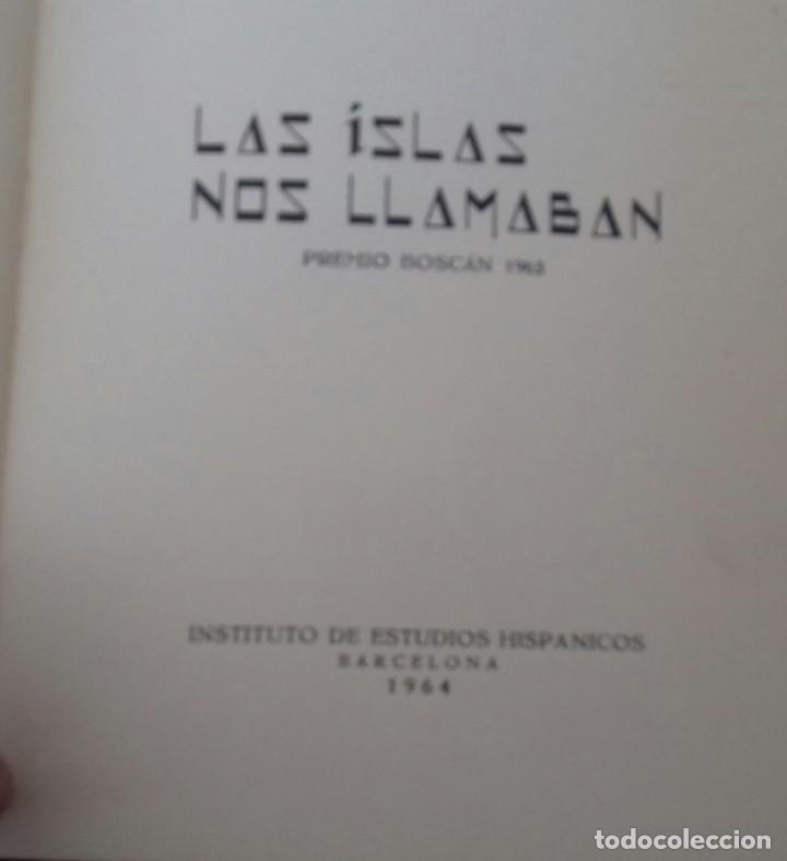 Libros de segunda mano: LAS ISLAS NOS LLAMABAN. JOAQUIN BUXO MONTESINOS.1964. FIRMADO POR EL AUTOR. - Foto 5 - 169356044
