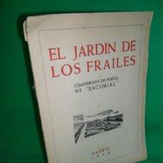 Libros de segunda mano: EL JARDÍN DE LOS FRAILES, CUADERNOS DE POESÍA DE ESCORIAL, MADRID, 1950. Lote 169445712