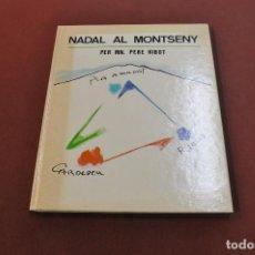 Libros de segunda mano: NADAL AL MONTSENY - MN. PERE RIBOT - EDICIÓ LIMITADA I NUMERADA NUM. 094 - PSB. Lote 169538628