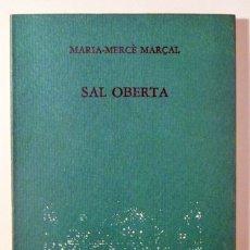 Libros de segunda mano: MARÇAL, MARIA MERCÈ - SAL OBERTA - BARCELONA 1982 - 1ª EDICIÓ. Lote 169622670