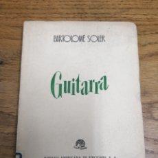 Libros de segunda mano: GUITARRA. BARTOLOMÉ SOLER. 1950 BARCELONA. HISPANO AMERICANA DE EDICIONES. . Lote 169628408