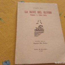 Libros de segunda mano: LA NAVE DEL OLVIDO POR JOSEFINA PLA POEMAS 1948 - 1983 PALMA DE MALLORCA 1ª EDICION 1985. Lote 169665228