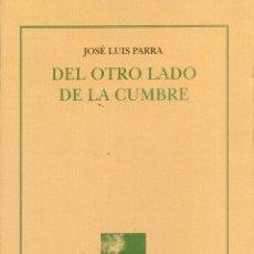 Libros de segunda mano: JOSÉ LUIS PARRA - DEL OTRO LADO DE LA CUMBRE - VALÈNCIA, DENES-CAFÉ MALVARROSA, 1996. Lote 169784124