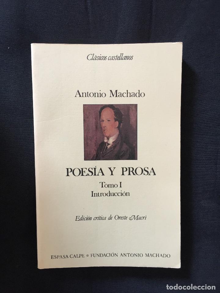POESÍA Y PROSA DE ANTONIO MACHADO. TOMO I, INTRODUCCIÓN (Libros de Segunda Mano (posteriores a 1936) - Literatura - Poesía)