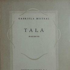 Libros de segunda mano: TALA : POEMAS / GABRIELA MISTRAL. BUENOS AIRES : LOSADA, 1946. (BIBLIOTECA CONTEMPORÁNEA).. Lote 169884408