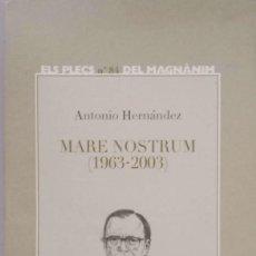 Libros de segunda mano: MARE NOSTRUM (1963-2003). Lote 169974432