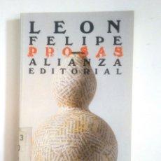 Libros de segunda mano: PROSAS. LEÓN FELIPE. SELECCIÓN DE ALEJANDRO FINISTERRE. ALIANZA EDITORIAL. TDK377A. Lote 170006652