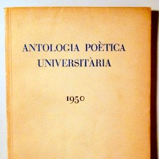 Libros de segunda mano: ANTOLOGIA POÈTICA UNIVERSITÀRIA - BARCELONA 1950 - PAPER DE FIL. Lote 170044980