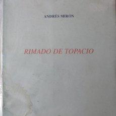 Libros de segunda mano: ANDRES MIRON - RIMADO DE TOPACIO - COLECCIÓN ESQUIO POESIA 37 A. Lote 170073886