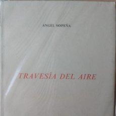 Libros de segunda mano: ANGEL SOPEÑA - TRAVESIA DEL AIRE - COLECCIÓN ESQUIO POESIA 31 A. Lote 170073894