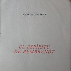 Libros de segunda mano: CARLOS CASANOVA - EL ESPIRITU DE REMBRANDT - COLECCIÓN ESQUIO POESIA 30 A. Lote 170073898