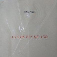 Libros de segunda mano: EDNA POZZI - ANA DE FIN DE AÑO - COLECCIÓN ESQUIO POESIA 9 A. Lote 170073946