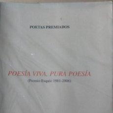 Libros de segunda mano: POESIA VIVA, PURA POESIA - PREMIO ESQUIO 1981 - 2006 - COLECCIÓN ESQUIO POESIA 109 - GALEGO. Lote 170073950