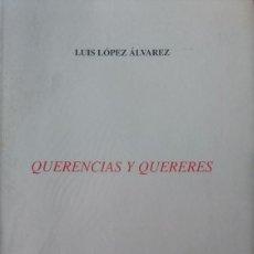 Libros de segunda mano: LUIS LOPEZ ALVAREZ - QUERENCIAS Y QUERERES - COLECCIÓN ESQUIO POESIA 84. Lote 170073958