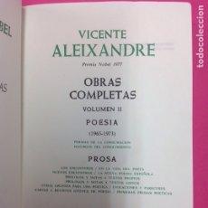 Libros de segunda mano: OBRAS COMPLETAS DE VICENTE ALEIXANDRE - VOLUMEN II - (1965-1973). Lote 170076566