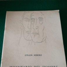 Libros de segunda mano: EFRAIN SUBERO-INVENTARIO DEL HOMBRE-CUADERNO DE POESIA. Lote 170206462