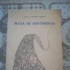 Libros de segunda mano: PLUJA DE SENTIMENTS - MERCÈ CLAVELL D'ARAÑÓ - EJEMPLAR DEDICADO Y AUTOGRAFIADO POR LA AUTORA - 1974. Lote 170286696