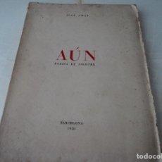 Libros de segunda mano: JOSE AMAT. AUN. POESIA DE SIEMPRE. BARCELONA 1950. DEDICATORIA AUTOGRAFA DEL AUTOR.. Lote 170338296