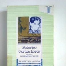Libros de segunda mano: EL ESCRITOR Y LA CRÍTICA. FEDERICO GARCÍA LORCA. EDITORIAL TAURUS. TDK387. Lote 170547744