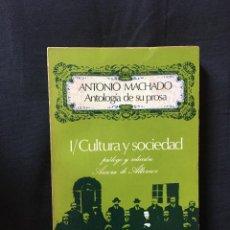 Libros de segunda mano: ANTONIO MACHADO ANTOLOGÍA DE SU PROSA I-CULTURA Y SOCIEDAD. Lote 170851090