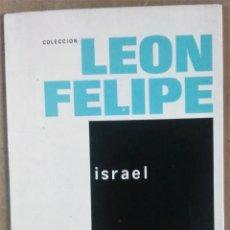 Libros de segunda mano: LEÓN FELIPE, ISRAEL, FINISTERRE, MÉXICO, 1970. Lote 170871115