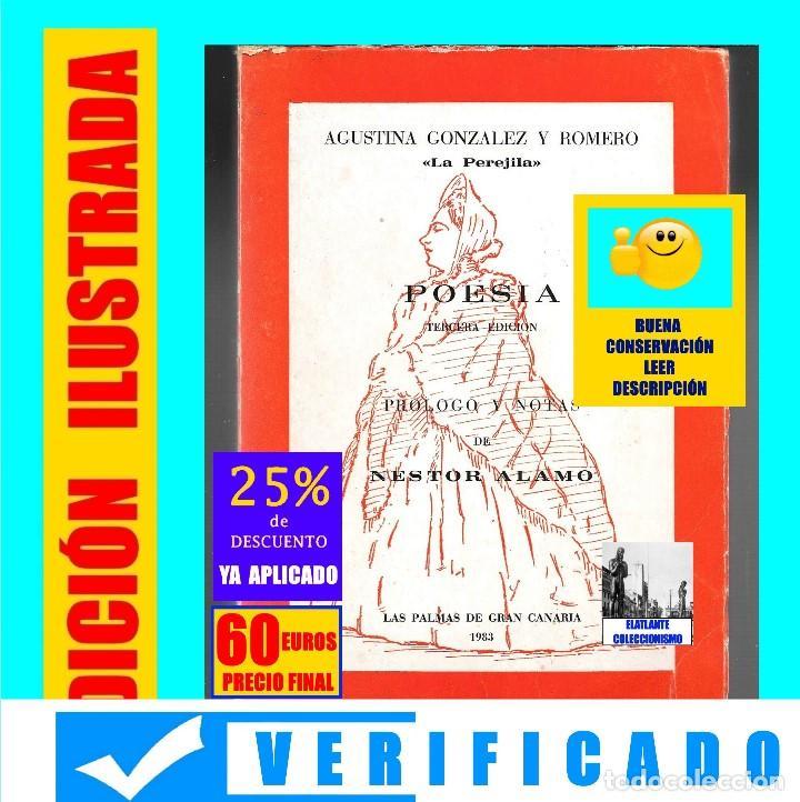 AGUSTINA GONZÁLEZ Y ROMERO - LA PEREJILA - POESÍA - 3ª EDICIÓN AMPLIADA Y CORREGIDA - NESTOR ÁLAMO (Libros de Segunda Mano (posteriores a 1936) - Literatura - Poesía)