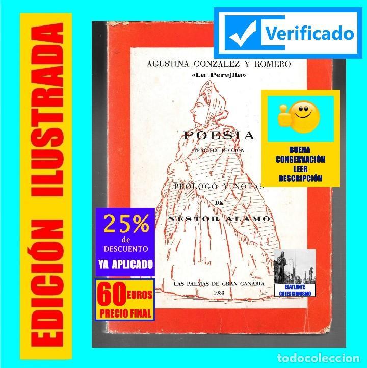 Libros de segunda mano: AGUSTINA GONZÁLEZ Y ROMERO - LA PEREJILA - POESÍA - 3ª EDICIÓN AMPLIADA Y CORREGIDA - NESTOR ÁLAMO - Foto 2 - 171071583