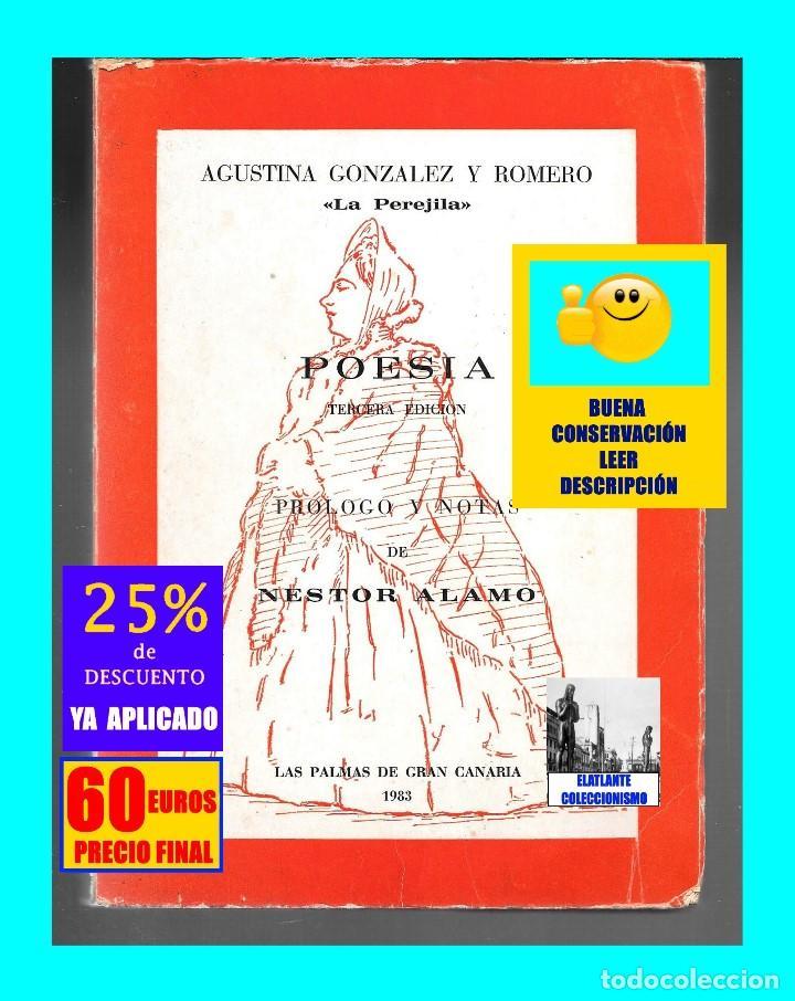 Libros de segunda mano: AGUSTINA GONZÁLEZ Y ROMERO - LA PEREJILA - POESÍA - 3ª EDICIÓN AMPLIADA Y CORREGIDA - NESTOR ÁLAMO - Foto 4 - 171071583