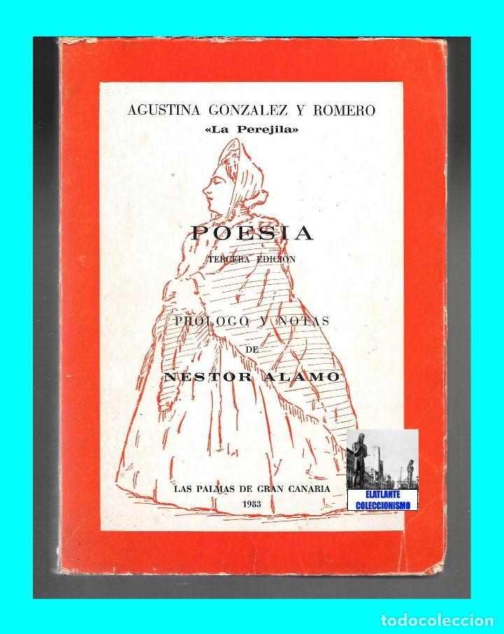 Libros de segunda mano: AGUSTINA GONZÁLEZ Y ROMERO - LA PEREJILA - POESÍA - 3ª EDICIÓN AMPLIADA Y CORREGIDA - NESTOR ÁLAMO - Foto 5 - 171071583