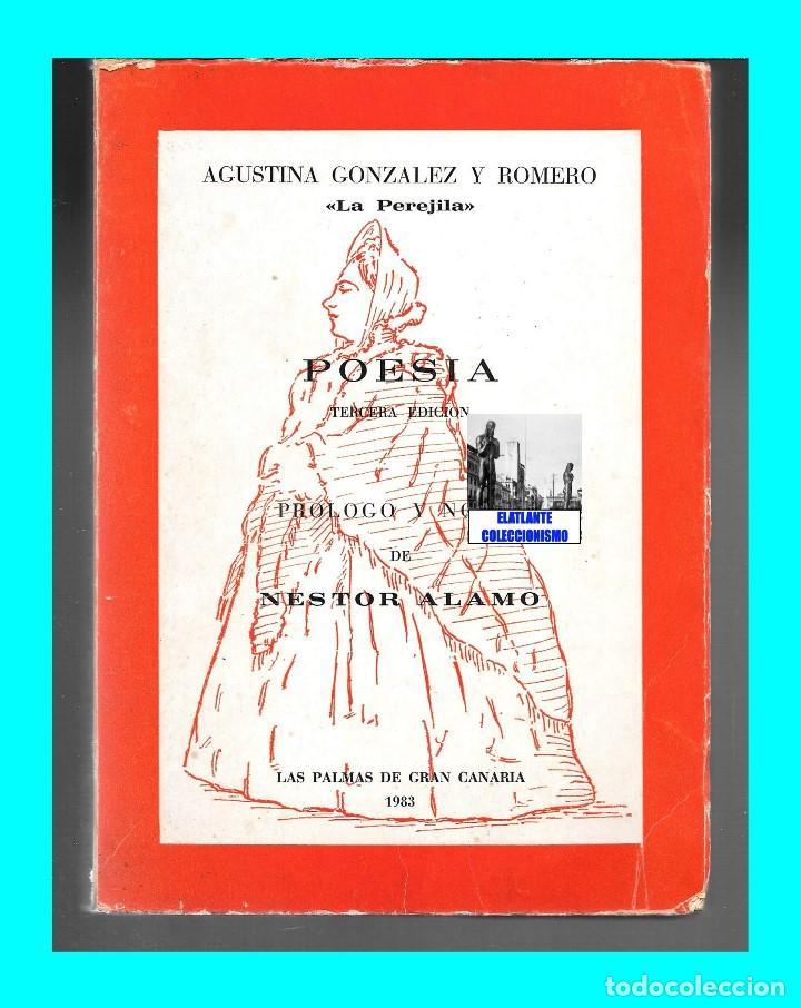 Libros de segunda mano: AGUSTINA GONZÁLEZ Y ROMERO - LA PEREJILA - POESÍA - 3ª EDICIÓN AMPLIADA Y CORREGIDA - NESTOR ÁLAMO - Foto 6 - 171071583