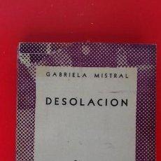 Libros de segunda mano: DESOLACIÓN. GABRIELA MISTRAL. COLECCIÓN AUSTRAL Nº1002. 1ªED. 1951 ESPASA CALPE. Lote 171130123