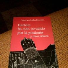 Libros de segunda mano: BARBATE HA SIDO INVADIDO POR LA PIMIENTA Y OTROS RELATOS FRANCISCO MALIA SÁNCHEZ CÁDIZ. Lote 171161707