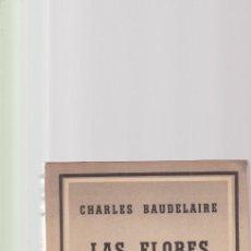 Libros de segunda mano: CHARLES BAUDELAIRE - LAS FLORES DEL MAL - EDITORIAL LOSADA Nº 214 / 1953 ARGENTINA. Lote 171171295