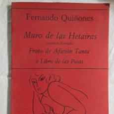 Libros de segunda mano: MURO DE LAS HETAIRAS, TAMBIÉN LLAMADO FRUTO DE AFICIÓN TANTA O LIBRO DE LAS PUTAS. QUIÑONES FERNANDO. Lote 171172979