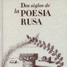 Libros de segunda mano: DOS SIGLOS DE LA POESIA RUSA. ANTOLOGIA. - A-POE-1835. Lote 171359570