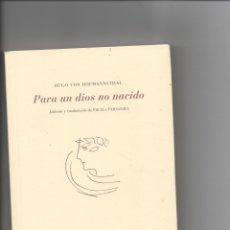 Libros de segunda mano: PARA UN DIOS NO NACIDO. HUGO VON HOFMANNSTHAL.. Lote 171421205
