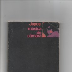 Libros de segunda mano: MÚSICA DE CÁMARA. JAMES JOYCE.. Lote 171421210