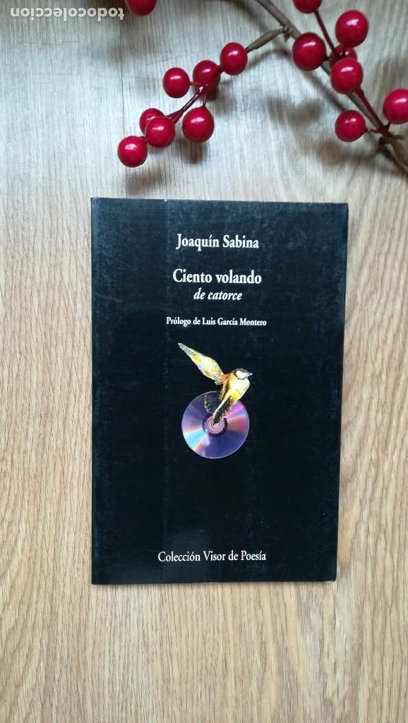 JOAQUÍN SABINA. CIENTO VOLANDO DE CATORCE. (Libros de Segunda Mano (posteriores a 1936) - Literatura - Poesía)