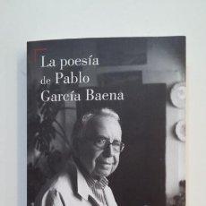 Libros de segunda mano: LA POESIA DE PABLO GARCIA BAENA. FRANCISCO MORALES LOMAS. REMEDIOS SANCHEZ GARCIA. TDK392. Lote 171528128