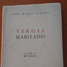 Libros de segunda mano: VERGEL HABITADO, LUELMO, VALLADOLID, DOS DEDICATORIAS, MUY BUEN ESTADO. Lote 171621444