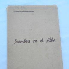 Libros de segunda mano: ANTONIO RODRÍGUEZ BUZÓN ,SIEMBRA EN EL ALBA - POESÍAS - SEVILLA 1948. Lote 171702720