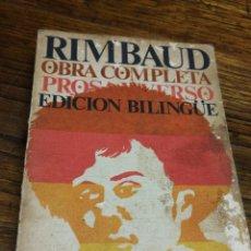 Libros de segunda mano: ARTHUR RIMBAUD- OBRA COMPLETA PROSA Y POESIA, EDICIÓN BILINGÜE- LIBROS RÍO NUEVO, 1972.. Lote 171813445
