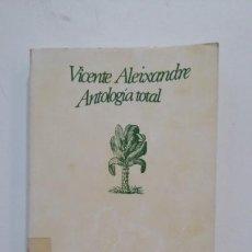 Libros de segunda mano: ANTOLOGIA TOTAL. VICENTE ALEIXANDRE. SEIX BARRAL. TDK397. Lote 171914403
